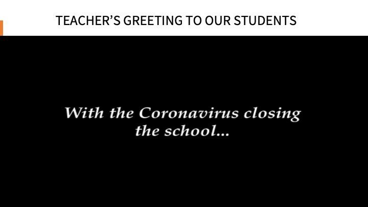 TEACHER'S GREETING TO OUR STUDENTS